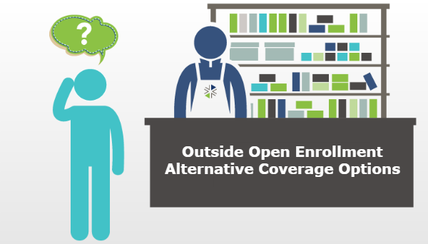 Outside Open Enrollment Alternative Coverage Options