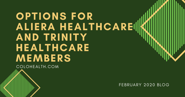 Options for Aliera Healthcare and Trinity Healthcare Members