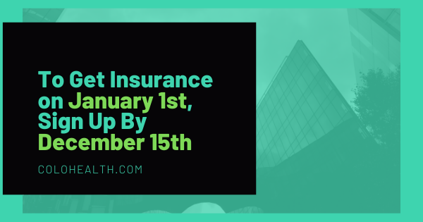 To Get Insurance on January 1st, Sign Up By December 15th
