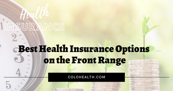 The Best Health Insurance Options on the Front Range